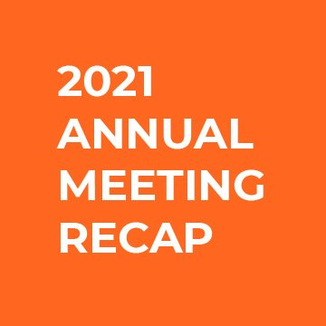 2021 Annual Meeting Recap